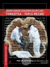 Bosna Hersek Savaşının Kalıntıları Tomaşitsa - Toplu Mezarı (Ciltli)