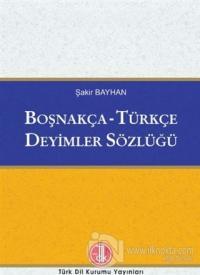 Boşnakça - Türkçe Deyimler Sözlüğü