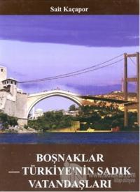 Boşnaklar Türkiye'nin Sadık Vatandaşları