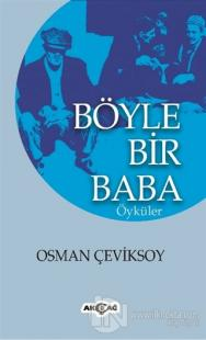 Böyle Bir Baba Osman Çeviksoy