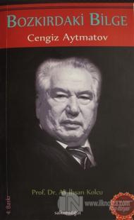 Bozkırdaki Bilge: Cengiz Aytmatov %20 indirimli Ali İhsan Kolcu