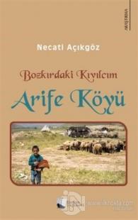 Bozkırdaki Kıvılcım - Arife Köyü
