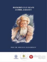 Bozkırın Ulu Ozanı Jambil Jabayev