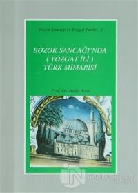 Bozok Sancağı'nda (Yozgat İli) Türk Mimarisi (Ciltli)