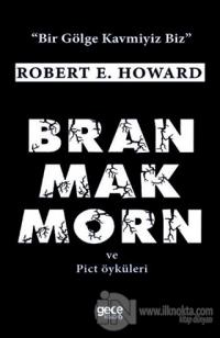 Bran Mak Morn ve Pict Öyküleri Robert E. Howard
