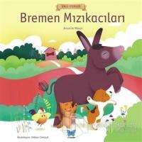 Bremen Mızıkacıları - Ünlü Eserler Serisi