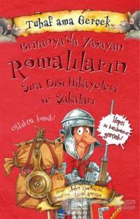 Britanya'da Yaşayan Romalıların Sıra Dışı Hikayeleri ve Şakaları - Tuhaf Ama Gerçek