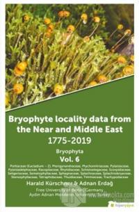 Bryophyte Locality Data From The Near and Middle East 1775-2019 Bryophyta Vol. 6