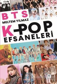 BTS: K-Pop Efsaneleri Meltem Yılmaz