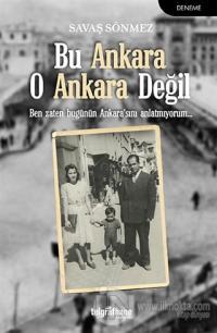 Bu Ankara O Ankara Değil %25 indirimli Savaş Sönmez
