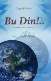 Bu Din!..