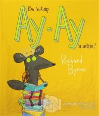 Bu Kitap Ay-Ay'a Aittir! (Ciltli)