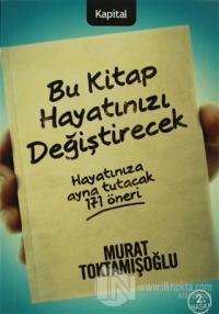 Bu Kitap Hayatınızı Değiştirecek %25 indirimli Murat Toktamışoğlu