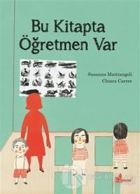 Bu Kitapta Öğretmen Var %25 indirimli Susanna Mattiangeli