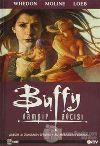Buffy Vampir Avcısı Albüm: 4 - Zaman Oyunu - Bu Mesajdan Sonra.. Karl