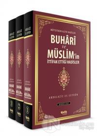 Buhari ve Müslim'in İttifak Ettiği Hadisler (3 Cilt Takım) (Ciltli)