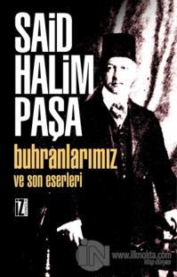 Buhranlarımız ve Son Eserleri %25 indirimli Said Halim Paşa