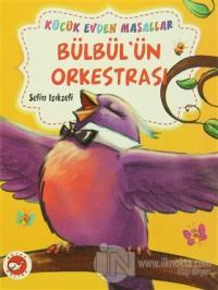 Bülbül'ün Orkestrası / Küçük Ceviz Ağacı (İki Kitap Birarada)