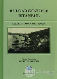 Bulgar Gözüyle İstanbul (Ciltli)