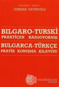 Bulgarca - Türkçe / Pratik Konuşma Kılavuzu Bılgaro - Turski / Praktiçen Razgovornik