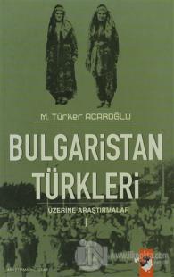 Bulgaristan Türkleri Üzerine Araştırmalar - 1