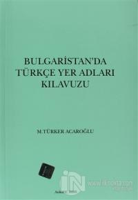 Bulgaristan'da Türkçe Yer Adları Kılavuzu