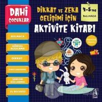 Bulmaca - Dahi Çocuklar Dikkat ve Zeka Gelişimi İçin Aktivite Kitabı (