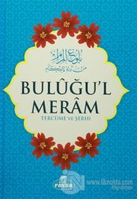 Buluğu'l Meram (Tercüme ve Şerhi) (Ciltli)