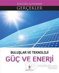 Buluşlar ve Teknoloji - Güç ve Enerji