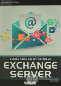 Buluta Giden Yol Office 365 ve Exchange Server Oğuzhan İlkan Boran