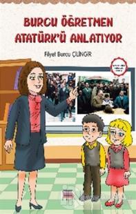 Burcu Öğretmen Atatürk'ü Anlatıyor