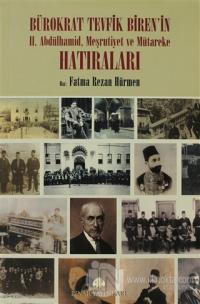 Bürokrat Tevfik Biren'in II. Abdülhamid, Meşrutiyet ve Mütareke Hatıraları (2 Cilt Takım)