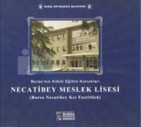 Bursa'nın Köklü Eğitim Kurumları Necatibey Meslek Lisesi