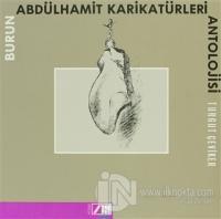 Burun Abdülhamit Karikatürleri Antolojisi