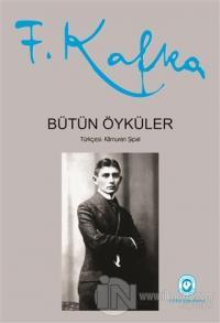 Bütün Öyküler - Franz Kafka (Ciltli)