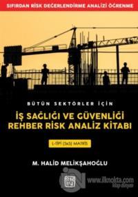 Bütün Sektörler İçin İş Sağlığı ve Güvenliği Rehber Risk Analiz Kitabı
