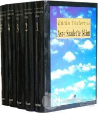 Bütün Yönleriyle Asr-ı Saadette İslam (5 Cilt Takım) (Ciltli)