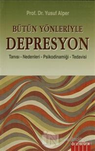 Bütün Yönleriyle Depresyon
