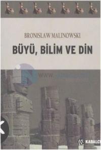 Büyü Bilim ve Din Bronislaw Malinowski