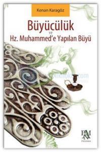 Büyücülük ve Hz. Muhammed'e Yapılan Büyü