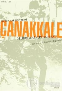 Büyük Harbin Tarihi Çanakkale Gelibolu Askeri Harekatı (2 Cilt Takım)