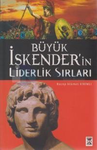 Büyük İskender'in Liderlik Sırları