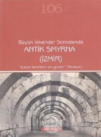 Büyük İskender Sonrasında Antik Smyrna (İzmir)