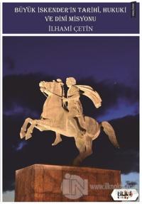 Büyük İskender'in Tarihi, Hukuki ve Dini Misyonu