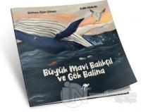 Büyük Mavi Balıkçıl ve Gök Balina