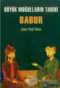 Büyük Moğolların Tarihi Babur Jean-Paul Roux