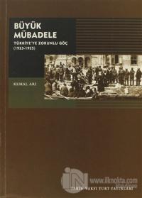 Büyük Mübadele Türkiye'ye Zorunlu Göç 1923-1925