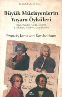 Büyük Müzisyenlerin Yaşam Öyküleri
