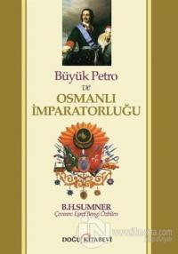 Büyük Petro ve Osmanlı İmparatorluğu %25 indirimli B. H. Sumner