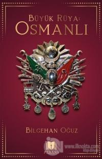 Büyük Rüya: Osmanlı
